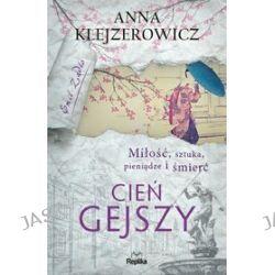 Cień gejszy - Anna Klejzerowicz