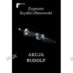 Akcja Rudolf - Zygmunt Zeydler-Zborowski