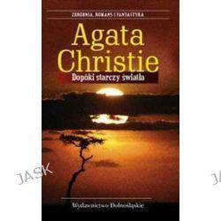 Dopóki starczy światła - Agata Christie