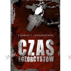 Czas egzorcystów - Konrad T. Lewandowski, Konrad T. Lewandowski