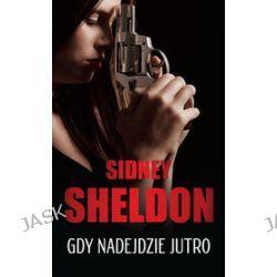 Gdy nadejdzie jutro - Sidney Sheldon