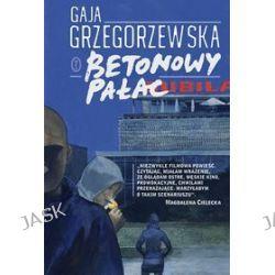 Betonowy pałac - Gaja Grzegorzewska