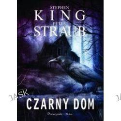 Czarny dom - Stephen King, Peter Straub