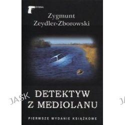Detektyw z Mediolanu - Zygmunt Zeydler - Zborowski