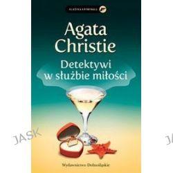 Detektywi w służbie miłości - Agata Christie, Agata Christie