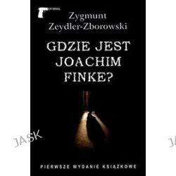 Gdzie jest Joachim Finke? - Zygmunt Zeydler-Zborowski