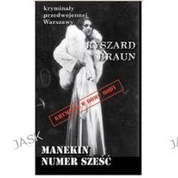 Kryminały przedwojennej Warszawy. Manekin numer 6 - Ryszard Braun