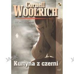 Kurtyna z czerni - Cornell  Woolrich, Cornell Woolrich