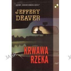 Krwawa rzeka - Jeffery Deaver