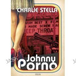 Johnny Porno - Charlie Stella