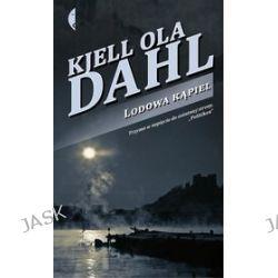 Lodowa kąpiel - Kjell Ola Dahl