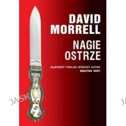 Nagie ostrze - David Morell, David Morrell