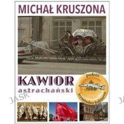 Kawior Astrachański - Michał Kruszona