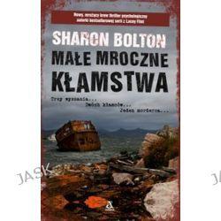 Małe mroczne kłamstwa - Sharon Bolton