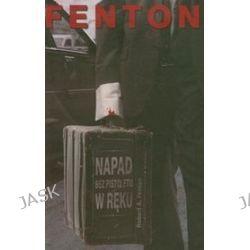 Napad bez pistoletu w ręku - Robert A. Fenton