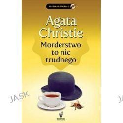 Morderstwo to nic trudnego - Agata Christie, Agata Christie