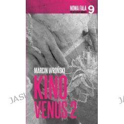 Nowa Fala Polskiego Kryminału. Tom 9. Kino Venus 2 - Marcin Wroński