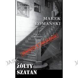 Kryminały przedwojennej Warszawy. Żółty Szatan - Marek Romański