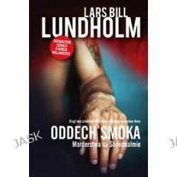 Oddech smoka. Morderstwa na Sodermalmie - Lars Bill Lundholm