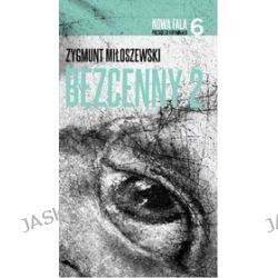 Nowa Fala Polskiego Kryminału. Tom 6. Bezcenny. Część 2 - Zygmunt Miłoszewski
