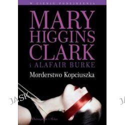 Morderstwo Kopciuszka - Alafair Burke, Mary Higgins Clark