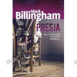 Presja - Mark Billingham