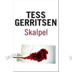 Skalpel - Tess Gerritsen