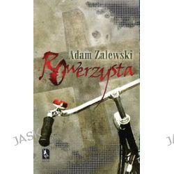 Rowerzysta - Adam Zalewski