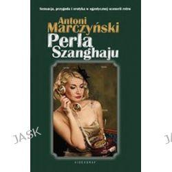 Perła Szanghaju - Antoni Marczyński