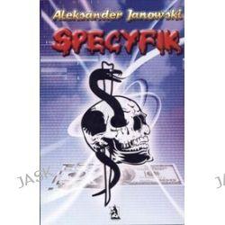Specyfik - Aleksander Janowski
