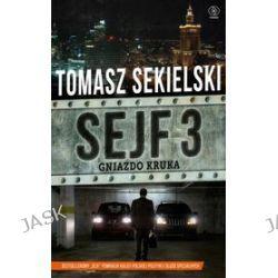 Sejf 3. Gniazdo Kruka - Tomasz Sekielski