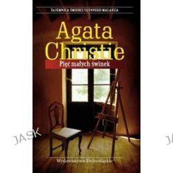 Pięć małych świnek - Agata Christie, Agata Christie