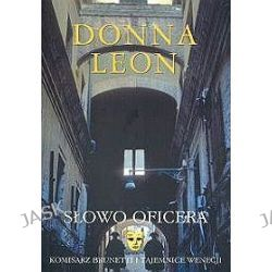 Słowo oficera. Komisarz Brunetti i tajemnice wenecji - Leon Donna, Donna Leon