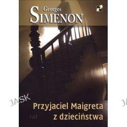 Przyjaciele Maigreta z dzieciństwa - Georges Simenon