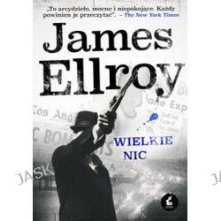 Wielkie nic - James Ellroy