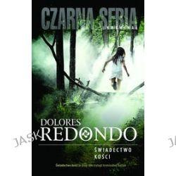 Świadectwo kości - Dolores Redondo