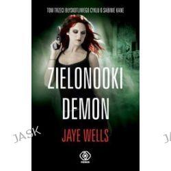 Zielonooki demon - Jaye Wells
