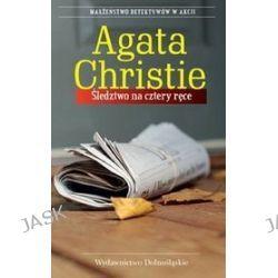 Śledztwo na cztery ręce - Agata Christie, Agata Christie