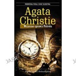 Wczesne sprawy Poirota - Agata Christie, Agata Christie