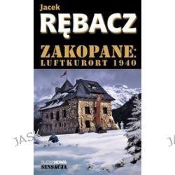 Zakopane: Luftkurort 1940 - Jacek Rębacz