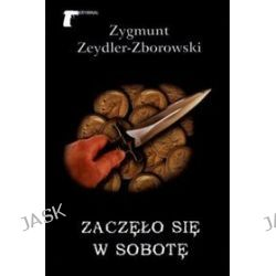 Zaczęło się w sobotę - Zygmunt Zeydler-Zborowski