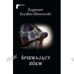 Śpiewający żółw - Zygmunt Zeydler-Zborowski, Zygmunt Zeydler-Zborowski
