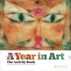 A Year in Art, The Activity Book by Christiane Weidemann, 9783791371948.