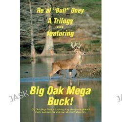 A Trilogy . Featuring Big Oak Mega Buck!, Ella's Compassion & the Knock at Our Door by Phil Kunz, 9780595438877.