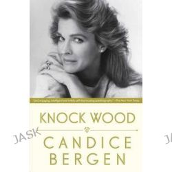 Knock Wood by Candice Bergen, 9781476770130.