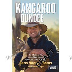 Kangaroo Dundee by Chris Barns, 9781444753349.
