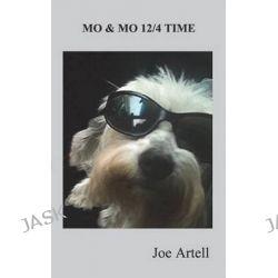 Mo & Mo 12/4 Time by Joe Artell, 9781633630055.