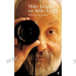 Mike Leigh on Mike Leigh, Directors on Directors by Mike Leigh, 9780571204694.