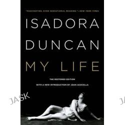 My Life by Isadora Duncan, 9780871403186.