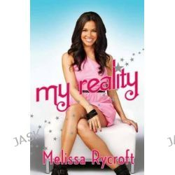 My Reality by Melissa Rycroft, 9781451631647.